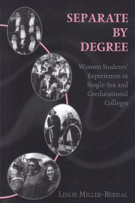 Separate by Degree: Women Students Experiences in Single-Sex and Coeducational Colleges