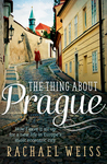 The Thing about Prague…