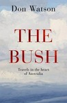 The Bush: Travels in the Heart of Australia