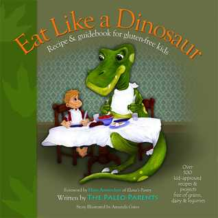 Eat Like a Dinosaur by Paleo Parents