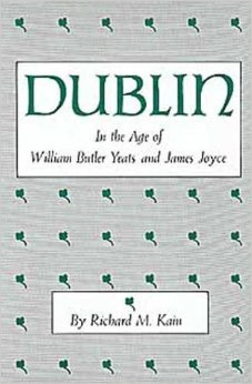 Dublin In The Age Of William Butler Yeats And James Joyce