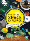 How to be a Space Explorer: Your Out-of-this-World Adventure