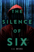 The Silence of Six