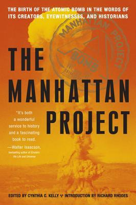 The Manhattan Project by Cynthia C. Kelly