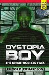 Dystopia Boy by Trevor D. Richardson