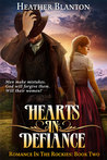 Hearts in Defiance (Romance in the Rockies #2)
