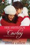 Her Mistletoe Cowboy (The Wildflower Ranch #2; A Marietta Christmas #3)