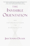 The Invisible Orientation: An Introduction to Asexuality