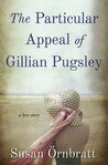 The Particular Appeal of Gillian Pugsley by Susan Ornbratt