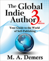 The  Global Indie Author: Your Guide to the World of Self-Publishing