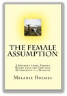 The Female Assumption by Melanie Holmes