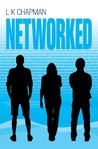 Networked by L.K. Chapman