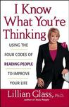 I Know What You're Thinking by Lillian Glass