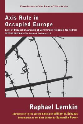 Axis Rule in Occupied Europe by Raphael Lemkin