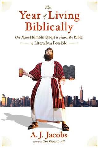 The Year of Living Biblically by A.J. Jacobs