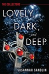 Lovely, Dark, and Deep (The Collectors, #1)