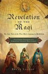 Revelation of the Magi The Lost Tale of the Wise Men's Journey to Bethlehem