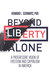 Beyond Liberty Alone: A Progressive Vision of Freedom and Capitalism in America