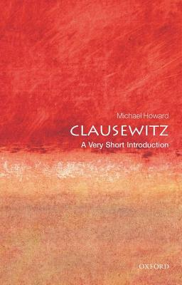 Clausewitz by Michael Eliot Howard