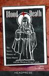 Blood + Death: The Secret History of Santa Muerte and the Mexican Drug Cartels