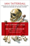 The Strange Case of the Rickety Cossack: and Other Cautionary Tales from Human Evolution