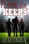 Playing for Keeps (Unshakable, #1)
