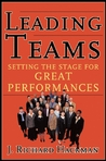 Leading Teams: Setting the Stage for Great Performances