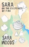 Sara, or The Existence of Fire