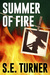 Summer of Fire by S.E.  Turner