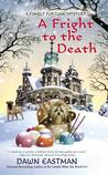 A Fright to the Death (A Family Fortune Mystery #3)