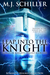 Leap Into The Knight by M.J. Schiller