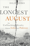 The Longest August: The Unflinching Rivalry Between India and Pakistan