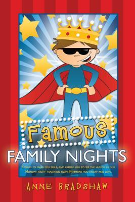 Famous Family Nights by Anne Bradshaw