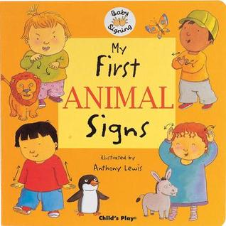 My First Animal Signs (Baby Signing) (BSL) (Baby Signing)