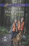 To Save Her Child by Margaret Daley