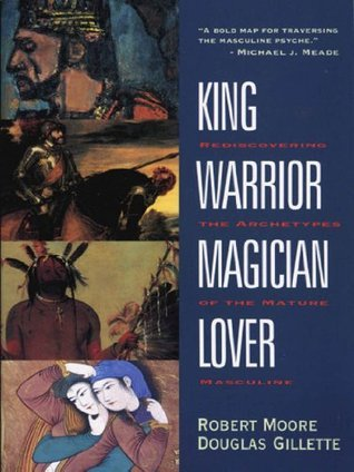 King, Warrior, Magician, Lover: Rediscovering the Archetypes of the Mature Masculine (2 Cas)