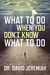 What to Do When You Don't Know What to Do by David Jeremiah