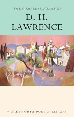The Complete Poems by D.H. Lawrence