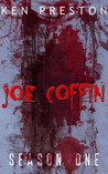 Joe Coffin, Season One