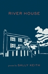 River House: Poems