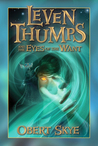 Leven Thumps and the Eyes of the Want (Leven Thumps, #3)