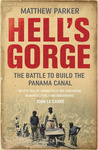 Hell's Gorge: The Battle to Build the Panama Canal