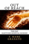 Out Of Reach: The Day Hartford Hospital Burned