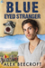 Blue Eyed Stranger (Trowchester Blues, #2)