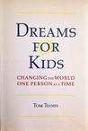 Dreams For Kids: Changing Lives One Person At A Time