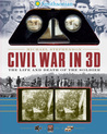 Smithsonian Civil War in 3D: The Life and Death of the Solider