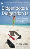 Didgeridoos And Didgeridon'ts: A Brit's Guide To Moving Your Life Down Under (Second Edition)