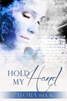 Hold My Hand (Heart & Soul, #1)
