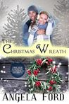 The Christmas Wreath by Angela Ford