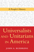 Universalists and Unitarians in America: A People's History